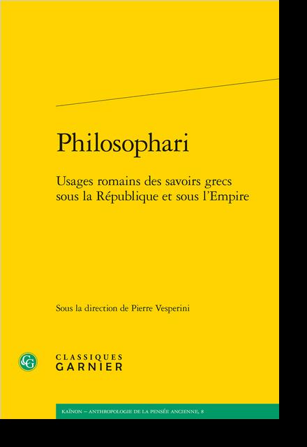 Philosophari. Usages romains des savoirs grecs sous la République et sous l'Empire
