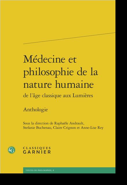 Médecine et philosophie de la nature humaine de l'âge classique aux Lumières. Anthologie - Table des matières