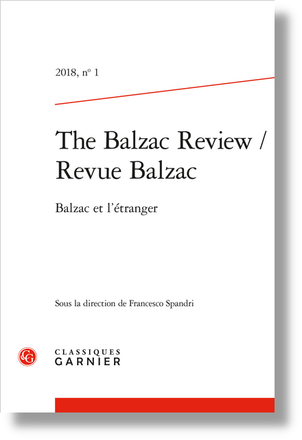 The Balzac Review / Revue Balzac. 2018, n° 1. Balzac et l'étranger - Historicism and Beyond