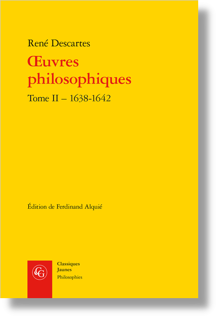 Œuvres philosophiques. Tome II – 1638-1642