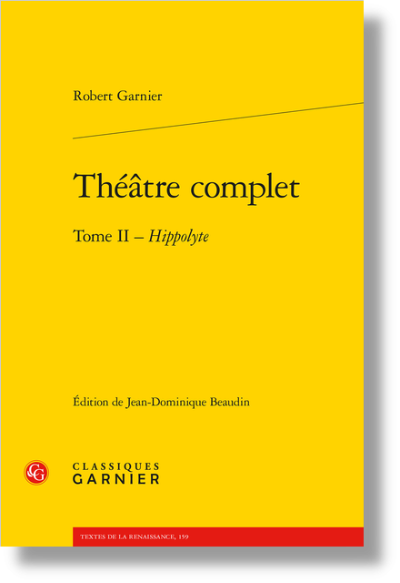 Théâtre complet. Tome II - Hippolyte
