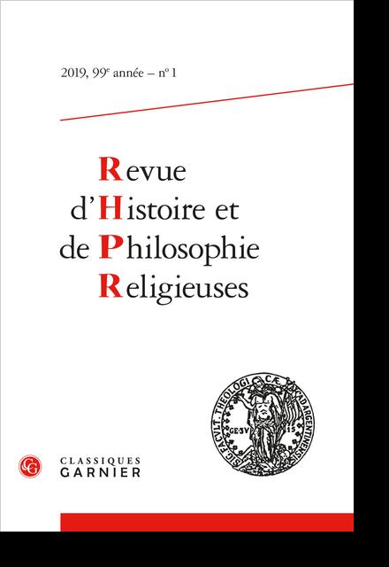 Revue d'Histoire et de Philosophie Religieuses. 2019 – 1, 99e année, n° 1. Qu'est-ce que la vérité ? Hommage à André Birmelé