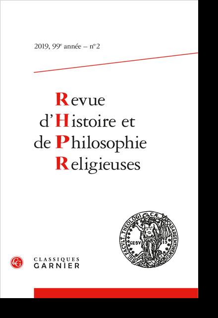 Revue d'Histoire et de Philosophie Religieuses. 2019 – 2, 99e année, n° 2. varia