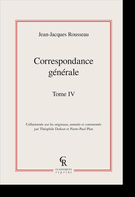 Correspondance générale. Tome IV