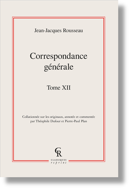 Correspondance générale. Tome XII