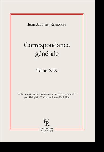 Correspondance générale. Tome XIX