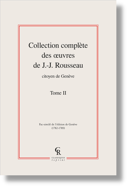 Collection complète des œuvres de J.-J. Rousseau, Citoyen de Genève. Tome II
