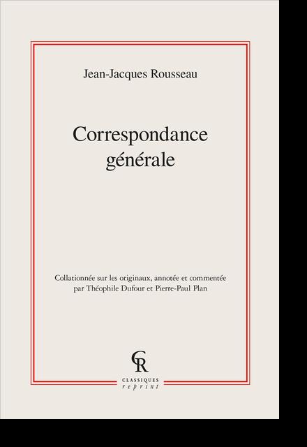 Correspondance générale. Tomes I à XX