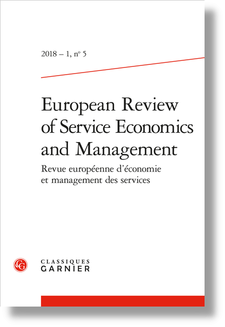 European Review of Service Economics and Management. 2018 – 1 Revue européenne d'économie et management des services, n° 5. varia - Contents