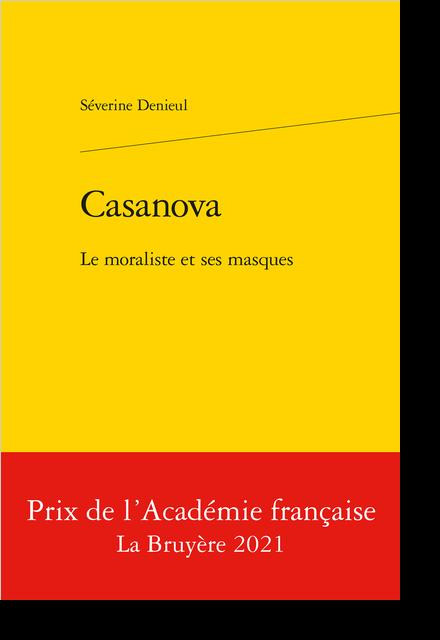 Casanova. Le moraliste et ses masques