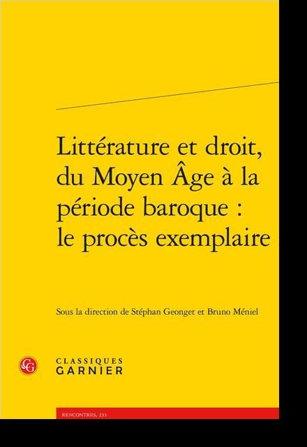 Littérature et droit, du Moyen Âge à la période baroque : le procès exemplaire - Table des matières
