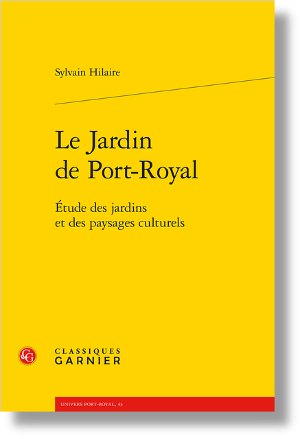 Le Jardin de Port-Royal. Étude des jardins et des paysages culturels