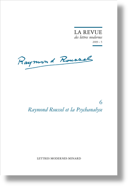 Raymond Roussel et la Psychanalyse. 2019 – 5 - Introduction