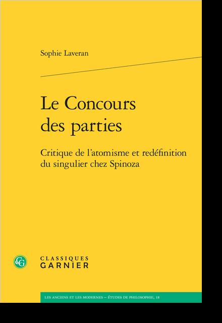 Le Concours des parties. Critique de l'atomisme et redéfinition du singulier chez Spinoza