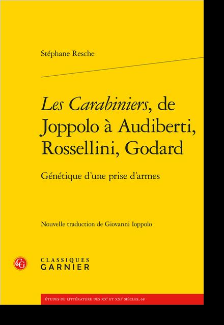 Les Carabiniers, de Joppolo à Audiberti, Rossellini, Godard. Génétique d'une prise d'armes - Index des œuvres