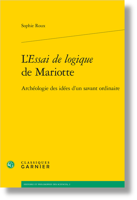 L'Essai de logique de Mariotte. Archéologie des idées d'un savant ordinaire
