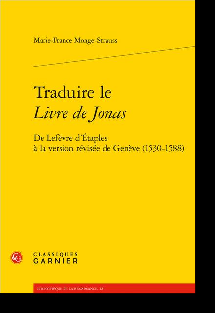Traduire le Livre de Jonas. De Lefèvre d'Étaples à la version révisée de Genève (1530-1588)