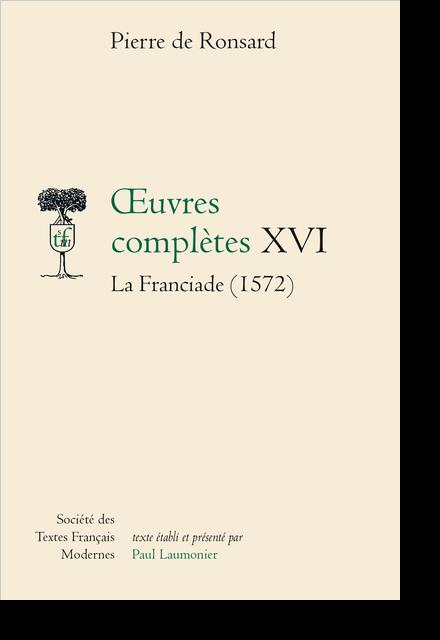 Tome XVI - La Franciade (1572)