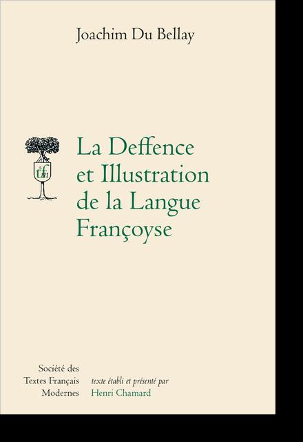 La Deffence et Illustration de la Langue Françoyse
