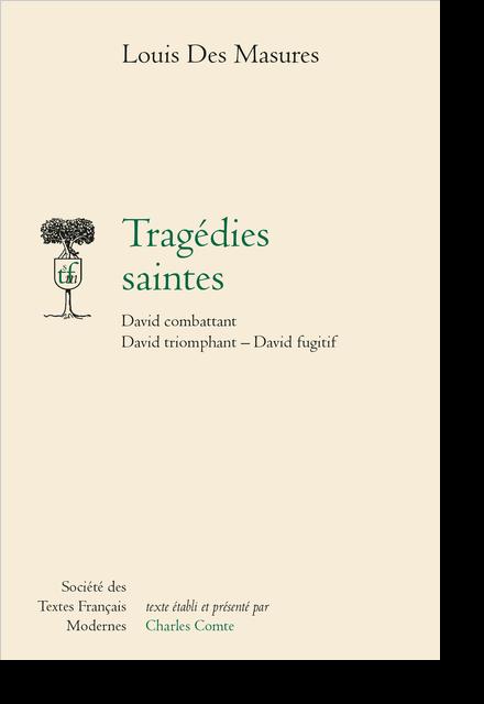 Tragédies saintes. David combattant, David triomphant, David fugitif - [Préambule]