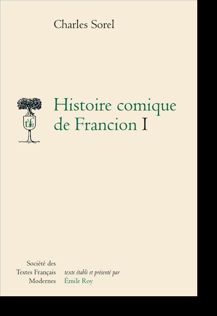 Histoire comique de Francion. Tome I