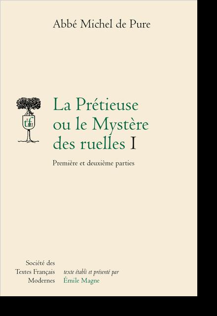 La Prétieuse ou le Mystère des ruelles. I. Première et deuxième parties