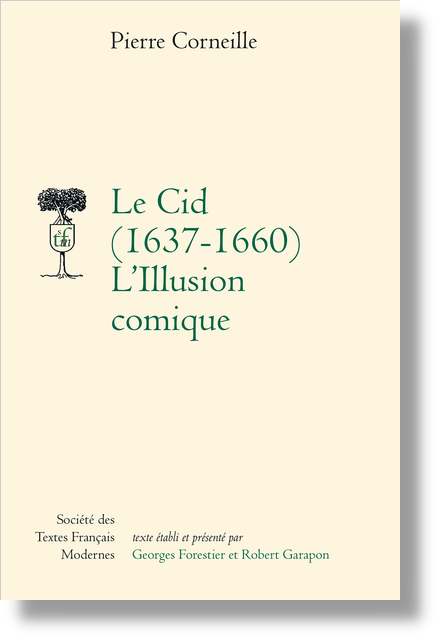 Le Cid (1637-1660) L'Illusion comique