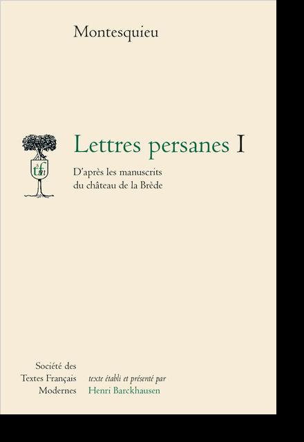 Lettres persanes. D'après les manuscrits du château de la Brède - Quelques réflexions sur les Lettres persanes