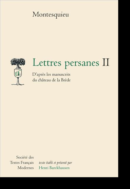 Lettres persanes. Tome II. D'après les manuscrits du château de la Brède