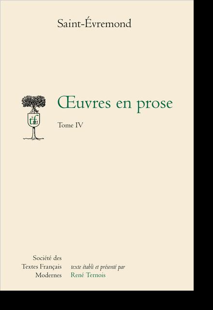 Œuvres en prose. Tome IV