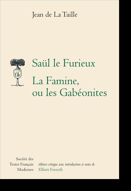 Saül le Furieux La Famine, ou les Gabéonites