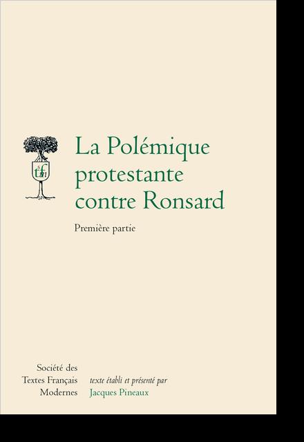 La Polémique protestante contre Ronsard Première partie
