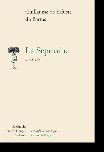 La Sepmaine. texte de 1581