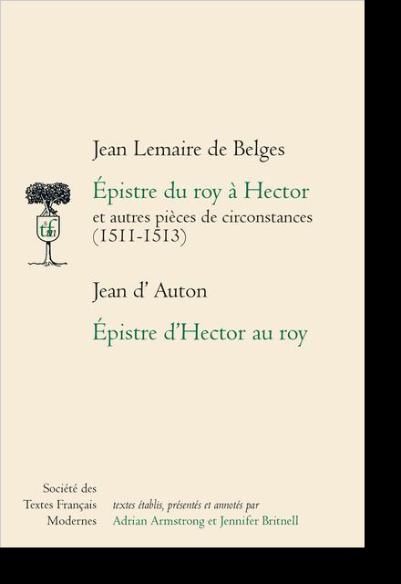 Epistre du Roy à Hector et autres pièces de circonstances, Epistre d'Hector au Roy