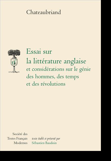 Essai sur la littérature anglaise et considérations sur le génie des hommes, des temps et des révolutions - Préface