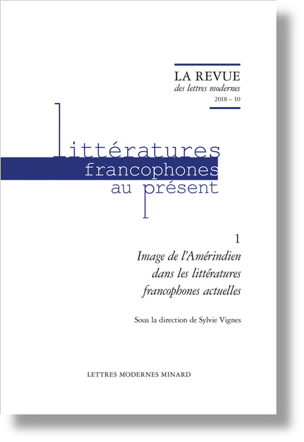Image de l'Amérindien dans les littératures francophones actuelles. 2018 – 10 - Introduction