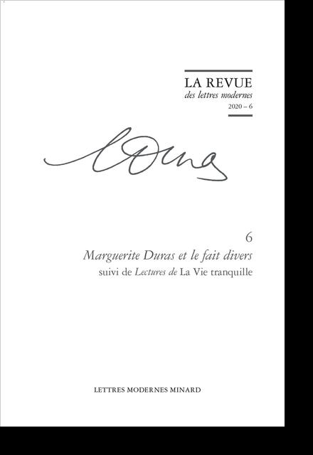 Marguerite Duras et le fait divers. 2020 – 6 suivi de Lectures de La Vie tranquille