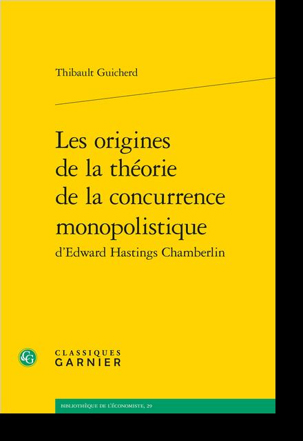 Les origines de la théorie de la concurrence monopolistique d'Edward Hastings Chamberlin