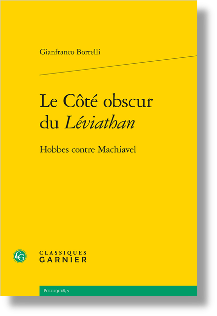 Le Côté obscur du Léviathan. Hobbes contre Machiavel - Contentezza/contenzioni: anthropologie et politique chez Machiavel