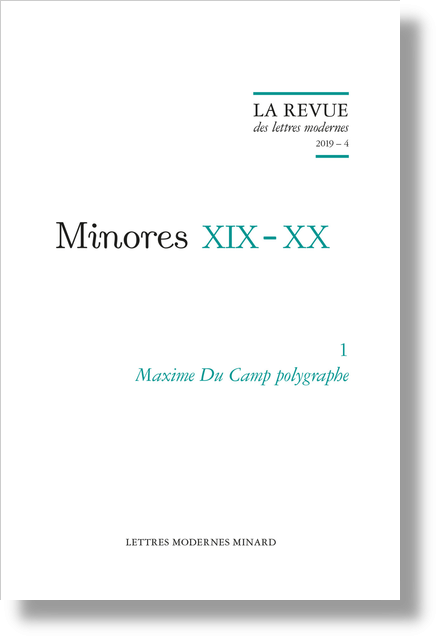 Maxime Du Camp polygraphe. 2019 – 4 - Introduction
