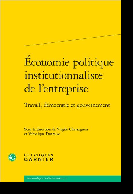 Économie politique institutionnaliste de l'entreprise. Travail, démocratie et gouvernement
