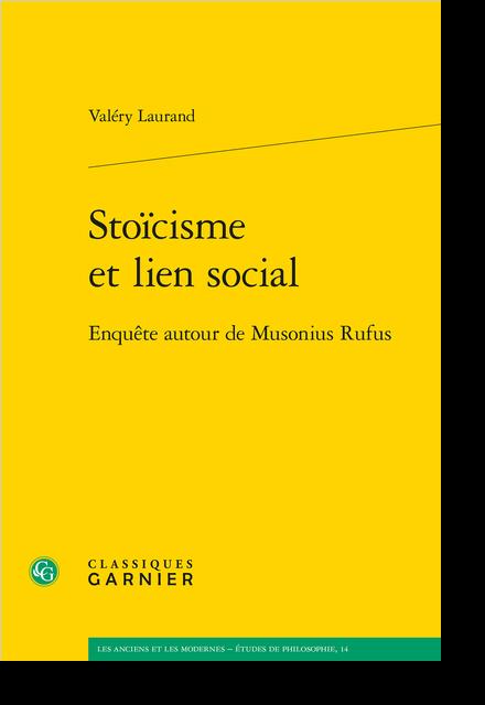 Stoïcisme et lien social. Enquête autour de Musonius Rufus