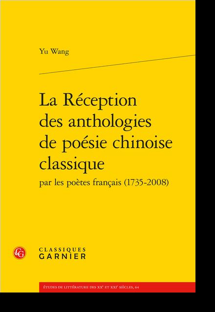 La Réception des anthologies de poésie chinoise classique par les poètes français (1735-2008) - Annexe I