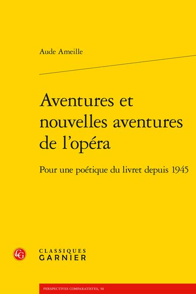 Aventures et nouvelles aventures de l'opéra. Pour une poétique du livret depuis 1945