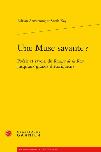 Une Muse savante ?. Poésie et savoir, du Roman de la Rose jusqu'aux grands rhétoriqueurs