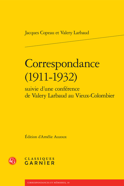 Correspondance (1911-1932) suivie d'une conférence de Valery Larbaud au Vieux-Colombier