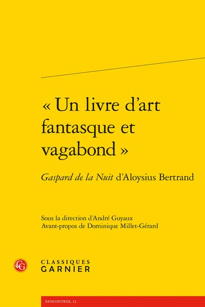 « Un livre d'art fantasque et vagabond ». Gaspard de la Nuit d'Aloysius Bertrand