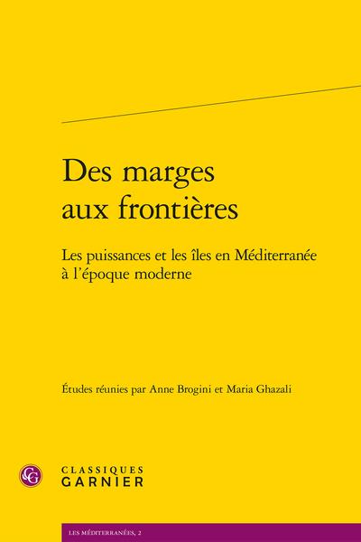 Des marges aux frontières. Les puissances et les îles en Méditerranée à l'époque moderne