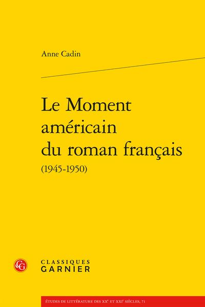 Le Moment américain du roman français (1945-1950)