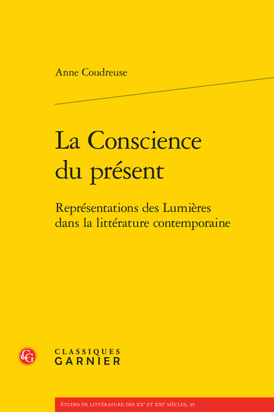 La Conscience du présent. Représentations des Lumières dans la littérature contemporaine - Autour de Rousseau